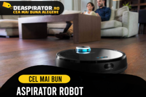 Cel mai bun Aspirator Robot